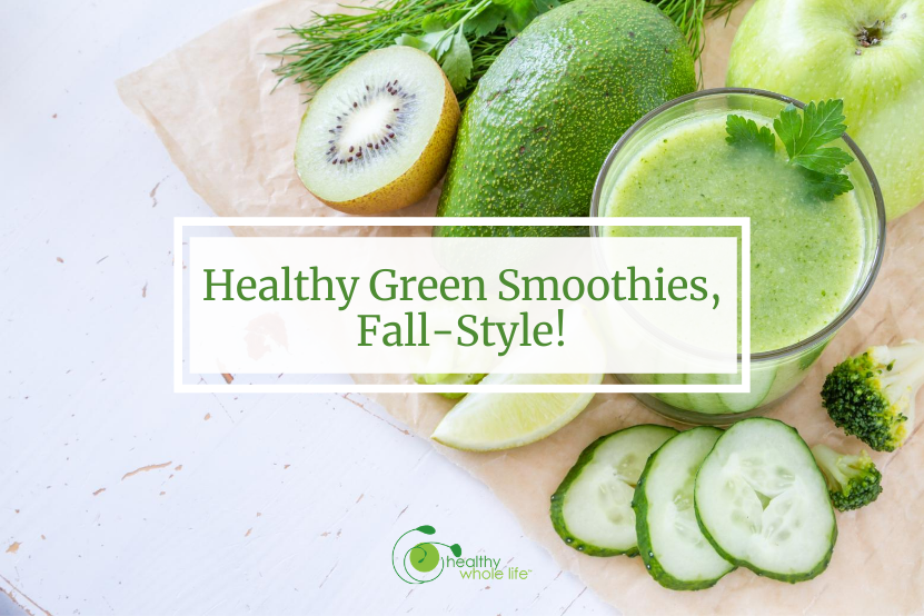 Healthy Green Smoothies, Fall-Style!
