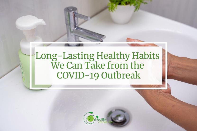 long lasting healthy habits washing hands