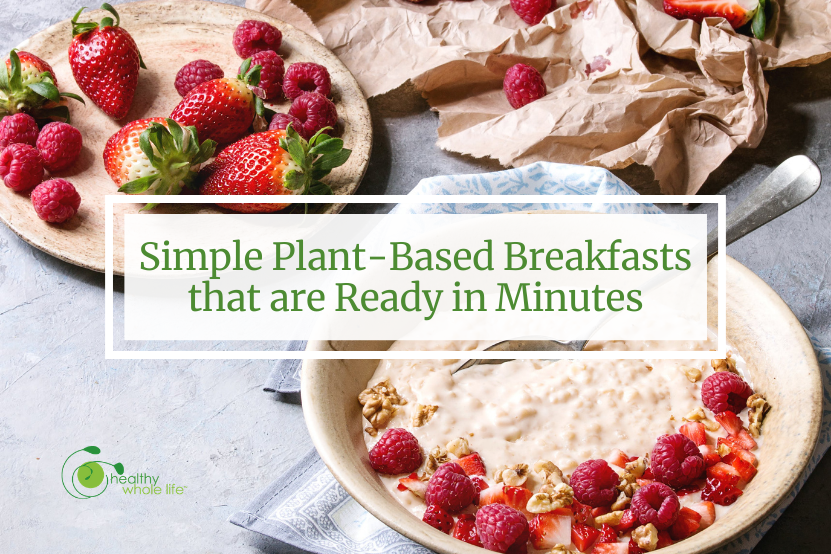 simple plant-based breakfasts that are ready in minutes