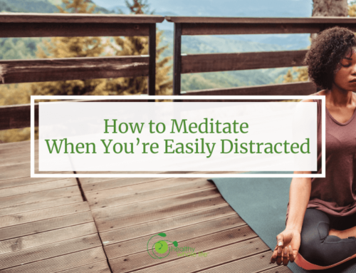 How to Meditate When You're Easily Distracted