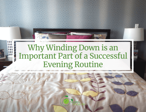 Why Winding Down is an Important Part of a Successful Evening Routine